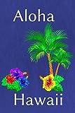 Aloha Hawaii: Buch mit 110 linierten Seiten als Journal Notebook und Tagebuch zu verwenden