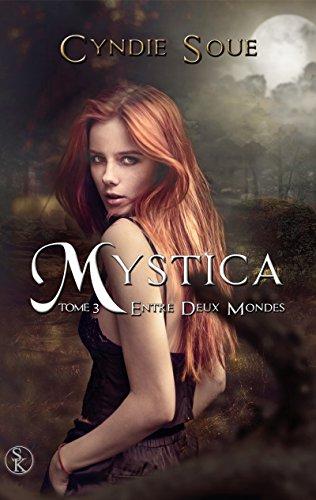 Téléchargement Mystica 3: Etre deux mondes epub, pdf