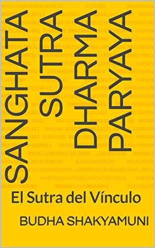 Sanghata Sutra Dharma Paryaya: El Sutra del Vínculo