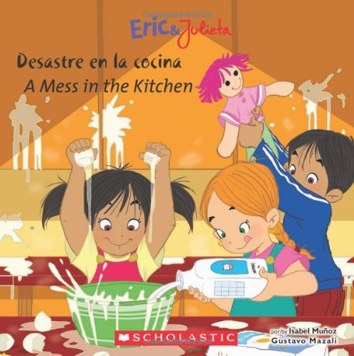 A Eric & Julieta: Desastre En La Cocina / A Mess in the Kitchen (Bilingual): (bilingual) por Isabel Munoz