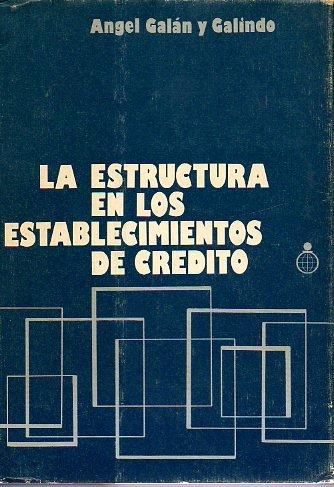 La estructura en los establecimientos de crédito