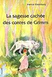 La sagesse cachée des contes de Grimm : Un guide pour les parents, les éducateurs et les enseignants