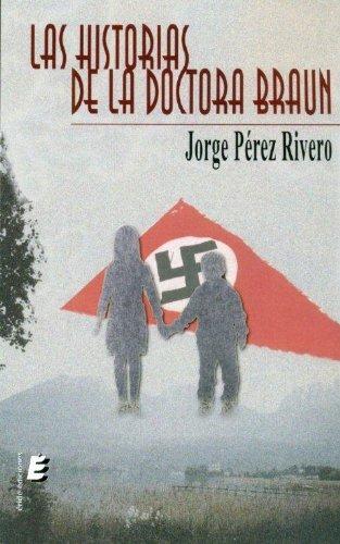 Las historias de la doctora Braun por Jorge Pérez Rivero