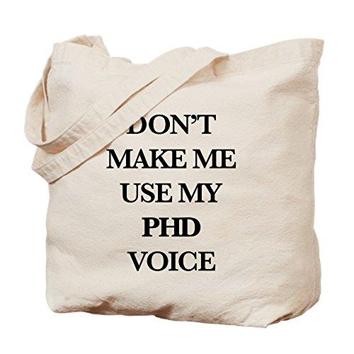 CafePress–Don 't Make Me Use my PHD Stimme–Leinwand Natur Tasche, Reinigungstuch Einkaufstasche