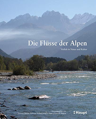 Flüsse der Alpen: Vielfalt in Natur und Kultur