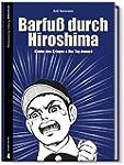 Barfuß durch Hiroshima: Kinder des Kr...