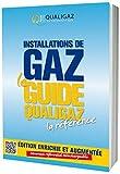 Installations de gaz, le guide Qualigaz
