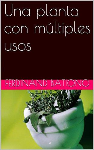 Una planta con múltiples usos por Ferdinand BATIONO