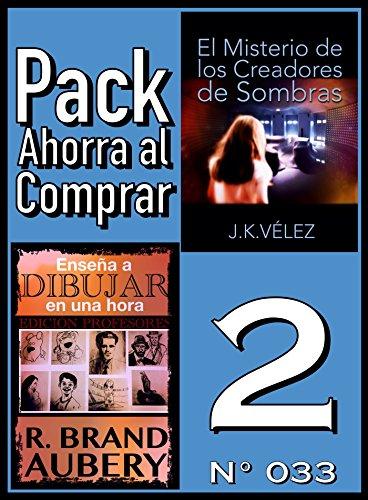 Pack Ahorra al Comprar 2 (Nº 033): Enseña a dibujar en una hora & El Misterio de los Creadores de Sombras por R. Brand Aubery