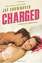 Charged: A Saints of Denver Novel by Jay Crownover (2016-05-24)