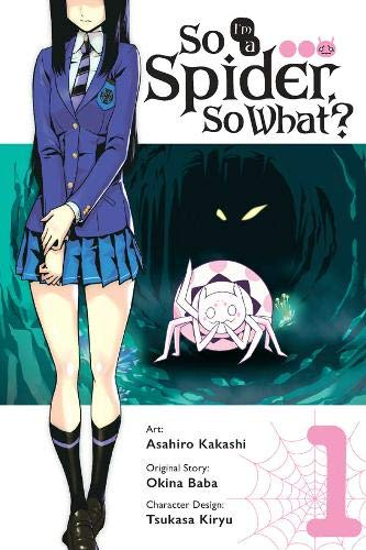 So I'm a Spider, So What? Vol. 1 (manga) (So I'm a Spider, So What? (manga), Band 1)