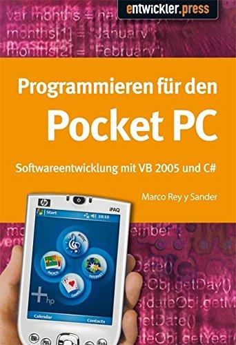 Programmieren für den Pocket PC. Softwareentwicklung mit Visual Basic und C - Sharp Pocket Computer