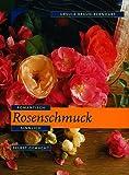 Rosenschmuck selbstgemacht (Illustrierte Auflage) [Paperback] (Romantisch . Sinnlich)