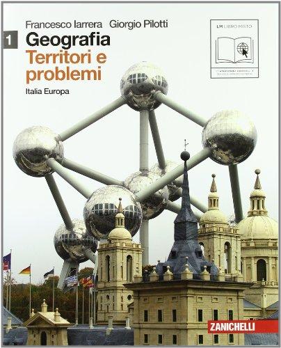 Geografia: Territori e problemi. Con espansione online. Per le Scuole superiori: 1