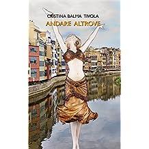Andare altrove (Italian Edition)