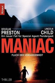 Maniac: Fluch der Vergangenheit (Ein Fall für Special Agent Pendergast) von [Preston, Douglas, Child, Lincoln]
