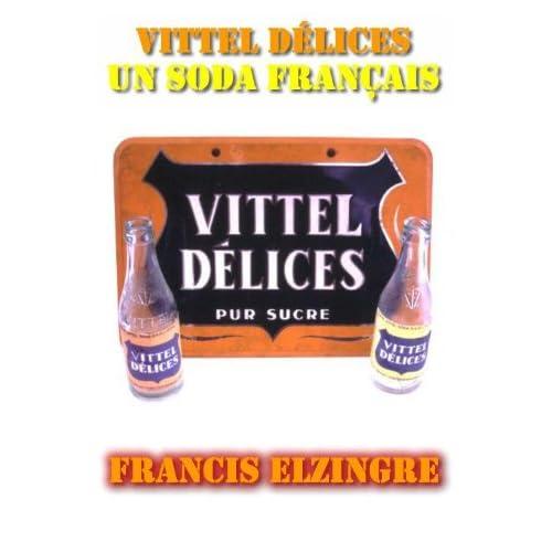 Vittel Délices, un soda français (Histoire de marques)