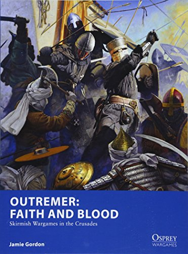 Price comparison product image Outremer: Faith and Blood: Skirmish Wargames in the Crusades (Osprey Wargames)