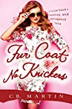 Fur Coat No Knickers (Fur Coat Series Book 1) by C.B. Martin