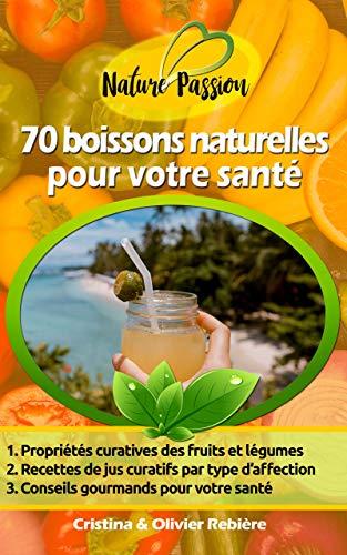 70 boissons naturelles pour votr...