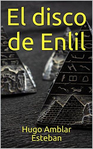 El disco de Enlil por Hugo Amblar Esteban