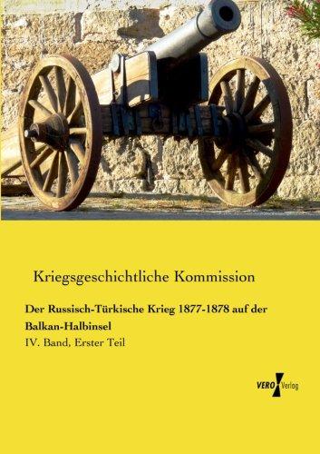 Der Russisch-Tuerkische Krieg 1877-1878 auf der Balkan-Halbinsel: IV. Band, Erster Teil (Der Russisch-Türkische Krieg 1877-1878 auf der Balkan-Halbinsel)