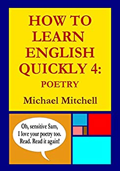 HOW TO LEARN ENGLISH QUICKLY 4: POETRY by [Mitchell, Michael]