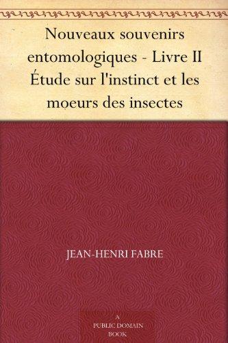 Couverture du livre Nouveaux souvenirs entomologiques - Livre II Étude sur l'instinct et les moeurs des insectes