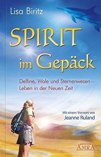 Preisvergleich Produktbild Spirit im Gepäck. Delfine, Wale und Sternenwesen - Leben in der Neuen Zeit