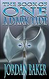 A Dark Tide (Book of One series 6)