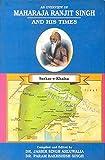 Maharaja Ranjit Singh and His Times - Sarkar - E - Khalsa