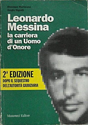 LEONARDO MESSINA. LA CARRIERA DI UN UOMO D'ONORE.