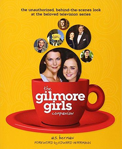 The Gilmore Girls Companion por A. S. Berman