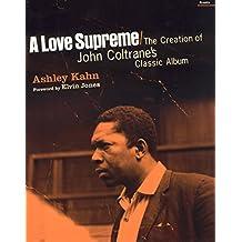 Love Supreme: The Creation of John Coltrane's Classic Album