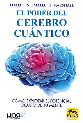 El Poder del Cerebro Cuántico: Cómo explotar el potencial oculto de tu mente (Nueva Ciencia)