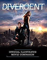 Divergent Official Illustrated Movie Companion (Divergent Series) by Kate Egan (2014-03-04)