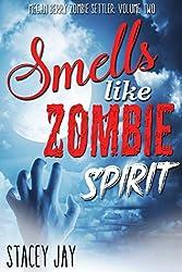 Smells Like Zombie Spirit (Megan Berry Zombie Settler Book 2)