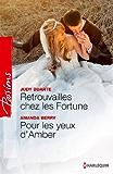 Retrouvailles chez les Fortune - Pour les yeux d'Amber : Le destin des Fortune (Passions)