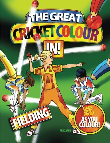 The Great Cricket Colour In: Fielding: Volume 2 por Fred Apps