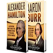 The Duel: A Captivating Guide to the Lives of Alexander Hamilton and Aaron Burr (English Edition)