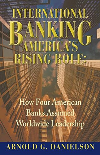 international-banking-americas-rising-role-how-four-american-banks-assumed-worldwide-leadership