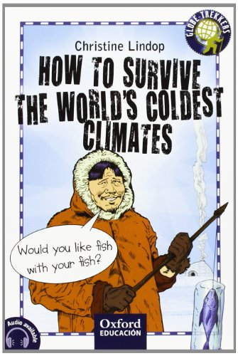 How to survive the world's coldest climates (Trekkers) - 9788467377781