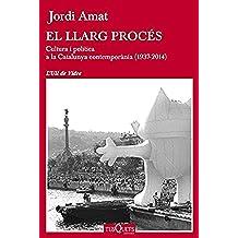 El llarg procés: Cultura i política a la Catalunya contemporània (1937-2014) (Volumen Independiente)