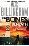 The Bones Beneath (Tom Thorne Novels)