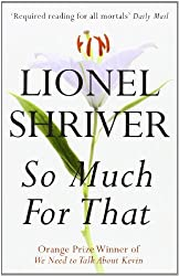 So Much for That by Lionel Shriver (2011-03-17)