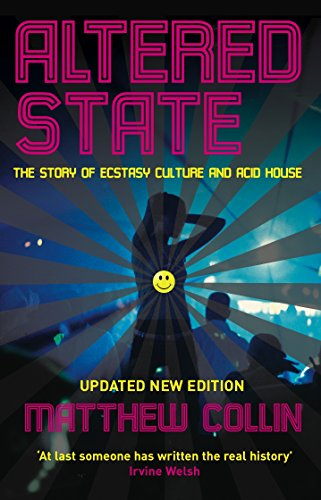 Altered State: The Story of Ecstasy Culture and Acid House (English Edition) por Matthew Collin
