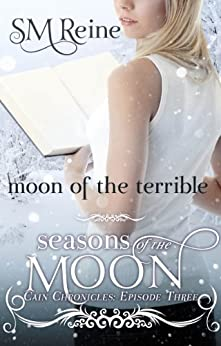Moon of the Terrible (The Cain Chronicles Book 3) (English Edition) par [Reine, SM]