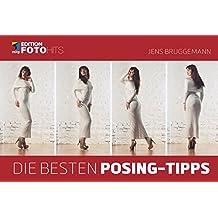 Die besten Posing-Tipps (Edition FotoHits)