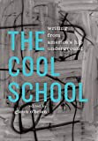 The Cool School: Writing from America's Hip Underground: A Library of America Special