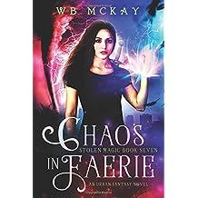 Chaos in Faerie: Volume 7 (Stolen Magic)